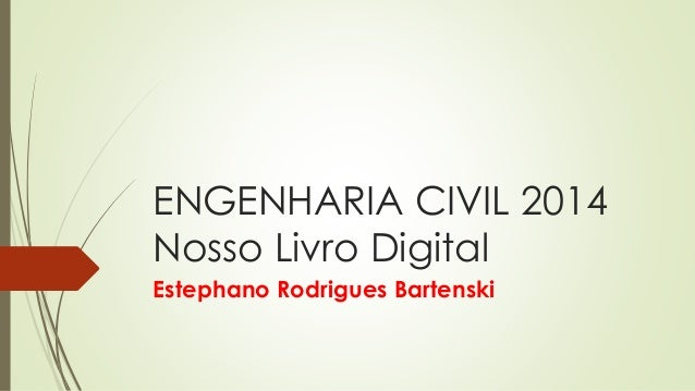 ENGENHARIA CIVIL 2014Nosso Livro Digital  Estephano Rodrigues Bartenski