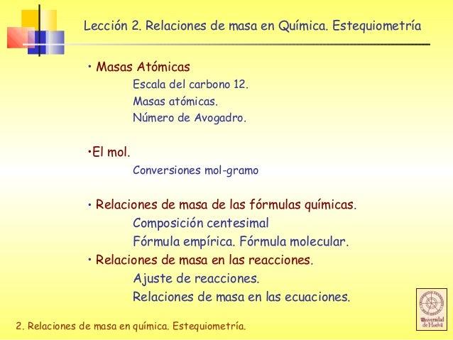 2. Relaciones de masa en química. Estequiometría. Lección 2. Relaciones de masa en Química. Estequiometría • Masas Atómica...