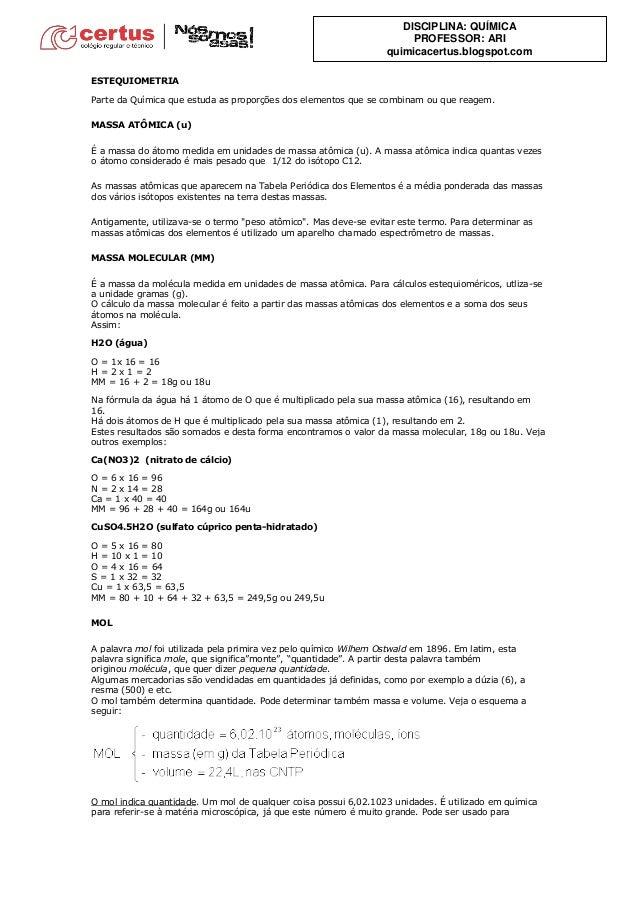 DISCIPLINA: QUÍMICA PROFESSOR: ARI quimicacertus.blogspot.com ESTEQUIOMETRIA Parte da Química que estuda as proporções dos...