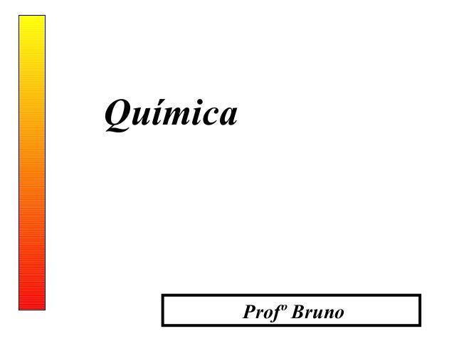 Química          Profº Bruno