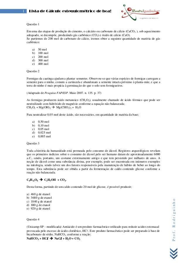 Prof.Rodriguinho 1 Lista de Cálculo estequiométrico de boa! Questão 1 Em uma das etapas de produção do cimento, o calcário...