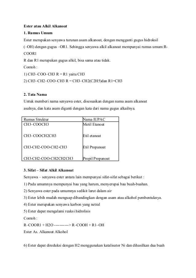 Ester atau Alkil Alkanoat 1. Rumus Umum Ester merupakan senyawa turunan asam alkanoat, dengan mengganti gugus hidroksil (–...