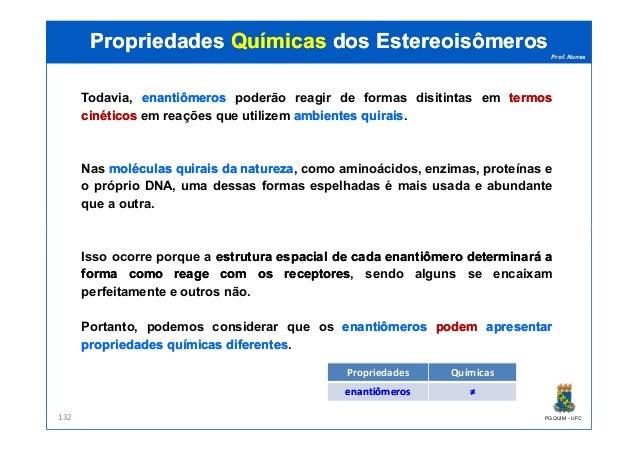 Prof. Nunes Todavia, enantiômerosenantiômeros poderão reagir de formas disitintas em termostermos cinéticoscinéticos em re...