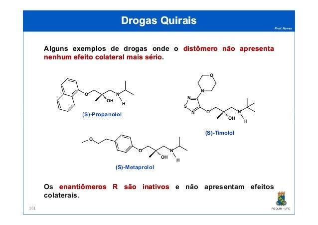 Prof. Nunes DrogasDrogas QuiraisQuirais Alguns exemplos de drogas onde o distômerodistômero nãonão apresentaapresenta nenh...