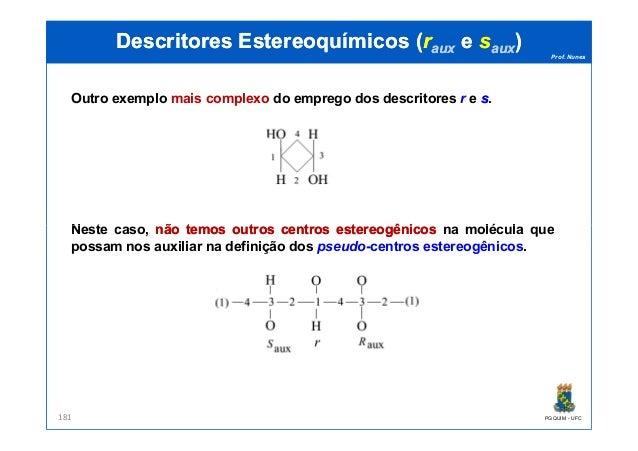 Prof. Nunes DescritoresDescritores EstereoquímicosEstereoquímicos ((rrauxaux ee ssauxaux)) Outro exemplo mais complexo do ...