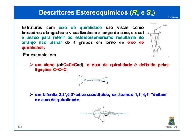 Prof. Nunes DescritoresDescritores EstereoquímicosEstereoquímicos ((RRaa ee SSaa)) Por exemplo, em umum alenoaleno ((ababC...