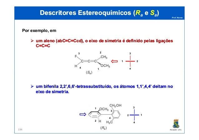Prof. Nunes DescritoresDescritores EstereoquímicosEstereoquímicos ((RRaa ee SSaa)) Por exemplo, em umum alenoaleno ((abCab...
