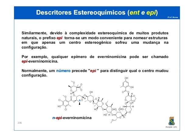 Prof. Nunes DescritoresDescritores EstereoquímicosEstereoquímicos ((entent ee epiepi)) Similarmente, devido à complexidade...