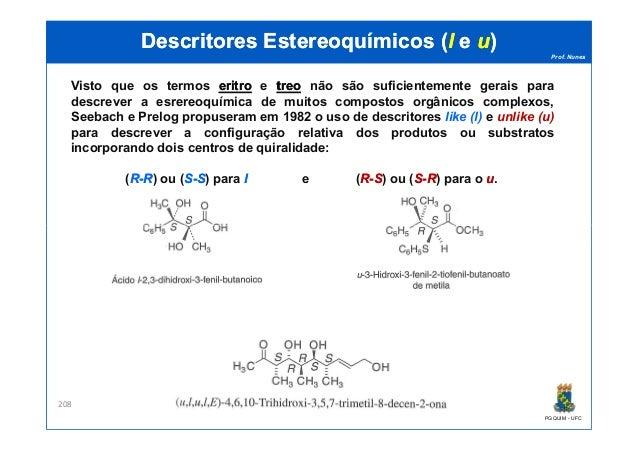 Prof. Nunes DescritoresDescritores EstereoquímicosEstereoquímicos ((ll ee uu)) Visto que os termos eritroeritro e treotreo...