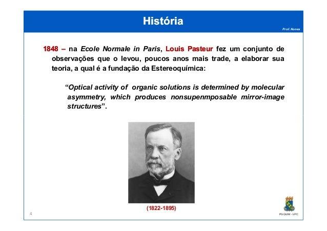 Prof. Nunes HistóriaHistória 18481848 –– na Ecole Normale in Paris, LouisLouis PasteurPasteur fez um conjunto de observaçõ...