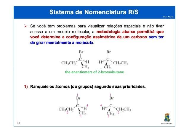 Prof. Nunes Sistema de Nomenclatura R/SSistema de Nomenclatura R/S Se você tem problemas para visualizar relações espaciai...