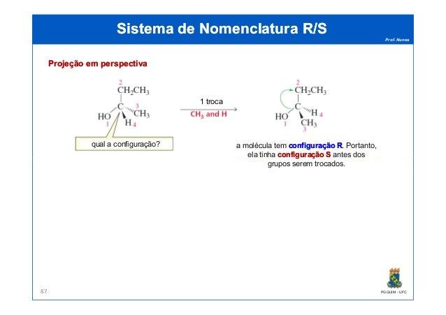 Prof. Nunes Sistema de Nomenclatura R/SSistema de Nomenclatura R/S qual a configuração? a molécula tem configuração Rconfi...