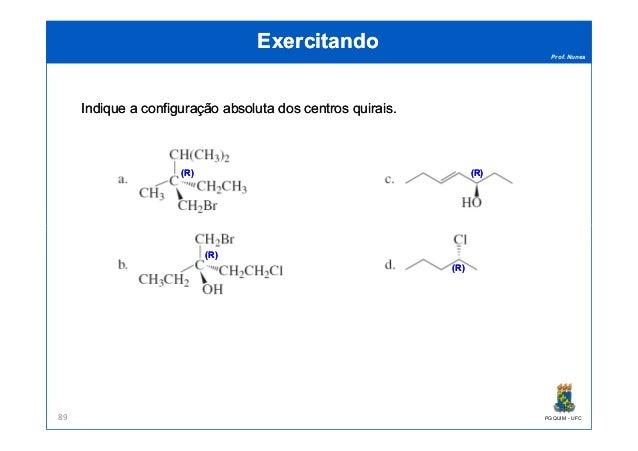 Prof. Nunes ExercitandoExercitando IndiqueIndique aa configuraçãoconfiguração absolutaabsoluta dosdos centroscentros quira...