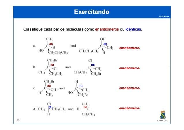 Prof. Nunes ExercitandoExercitando ClassifiqueClassifique cadacada parpar dede moléculasmoléculas comocomo enantiômerosena...