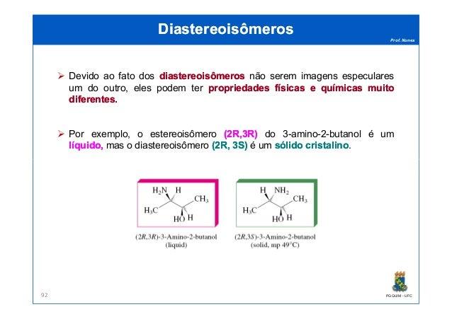 Prof. Nunes DiastereoisômerosDiastereoisômeros Devido ao fato dos diastereoisômerosdiastereoisômeros não serem imagens esp...