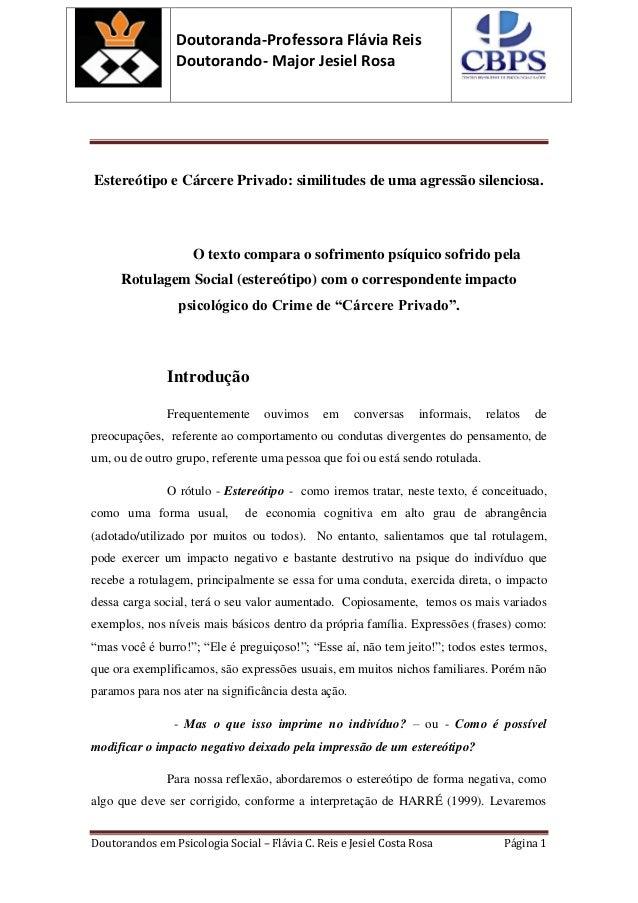 Doutoranda-Professora Flávia Reis Doutorando- Major Jesiel Rosa Doutorandos em Psicologia Social – Flávia C. Reis e Jesiel...