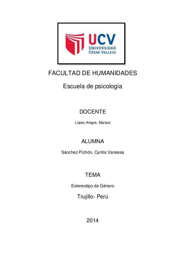 FACULTAD DE HUMANIDADES Escuela de psicología  DOCENTE López Alegre, Marisol  ALUMNA Sánchez Pichón, Cyntia Vanessa  TEMA ...