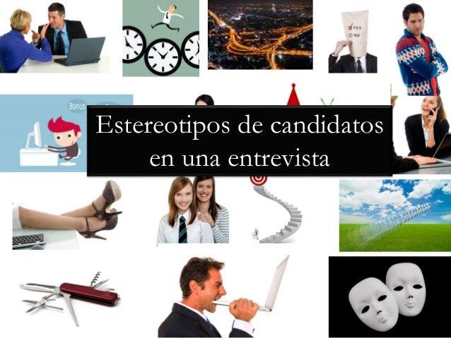 Estereotipos de candidatos en una entrevista
