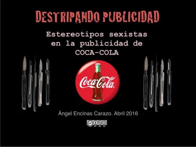 DESTRIPANDO PUBLICIDADEstereotipos sexistas presentes en el spot Ángel Encinas Carazo. Abril 2016