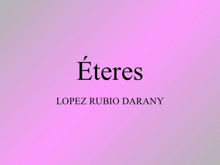 Éteres LOPEZ RUBIO DARANY