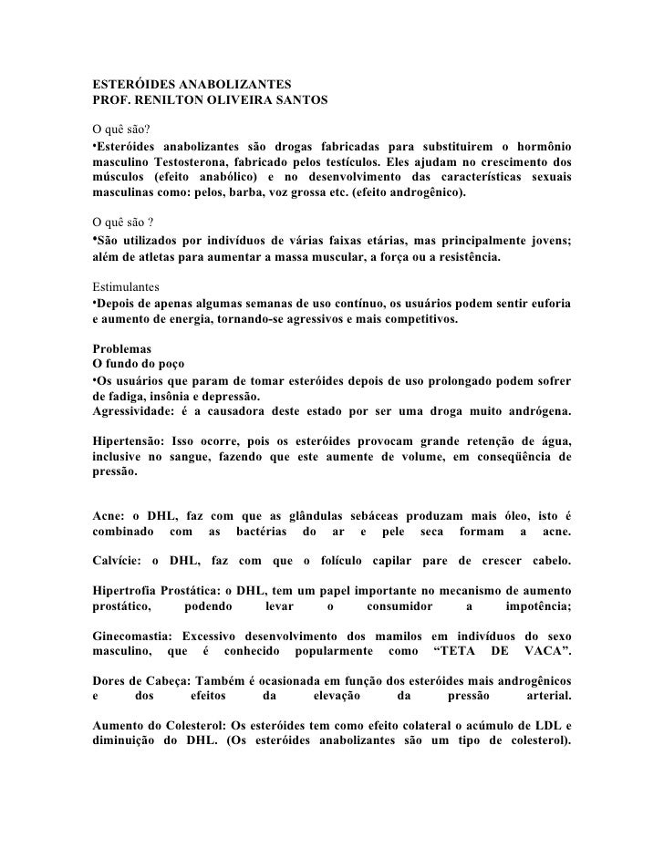ESTERÓIDES ANABOLIZANTES PROF. RENILTON OLIVEIRA SANTOS  O quê são? •Esteróides anabolizantes são drogas fabricadas para s...