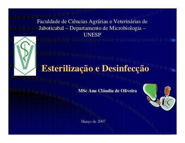 Esterilização e Desinfecção Faculdade de Ciências Agrárias e Veterinárias de Jaboticabal – Departamento de Microbiologia –...