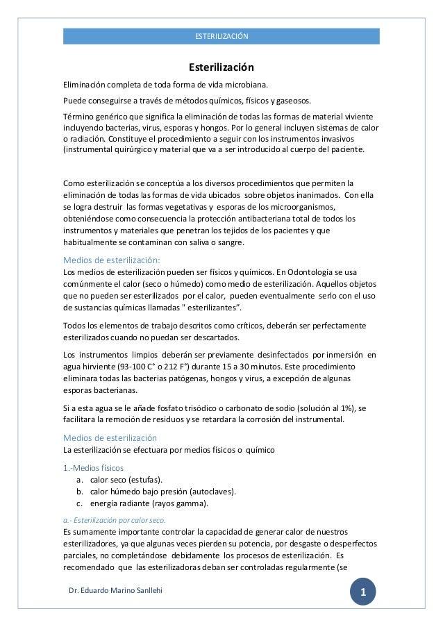 ESTERILIZACIÓN 1Dr. Eduardo Marino Sanllehi Esterilización Eliminación completa de toda forma de vida microbiana. Puede co...