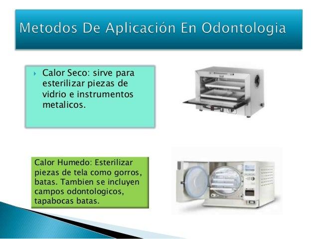 Esterilizacion en odontologia for Metodos de limpieza y desinfeccion en el area de cocina