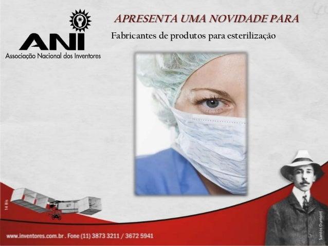 APRESENTA UMA NOVIDADE PARAFabricantes de produtos para esterilização
