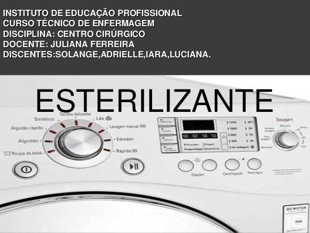 INSTITUTO DE EDUCAÇÃO PROFISSIONALCURSO TÉCNICO DE ENFERMAGEMDISCIPLINA: CENTRO CIRÚRGICODOCENTE: JULIANA FERREIRADISCENTE...
