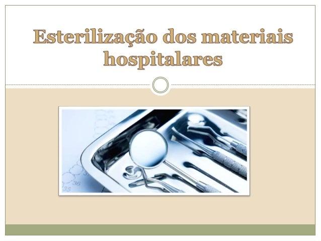 Índice  O que é a esterilização.  Os 3 tipos de centrais de material esterilizado: vantagens e desvantagens.  Organizaç...
