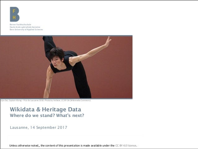 Wikidata & Heritage Data Where do we stand? What's next? Lausanne, 14 September 2017 Sijie Dai, Captain Alving – Prix de L...