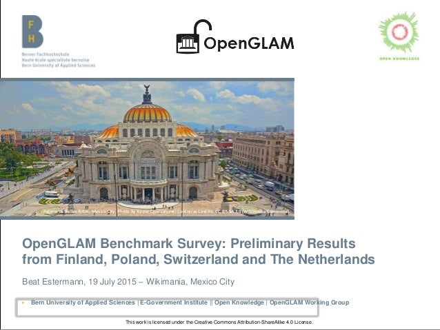 OpenGLAM Benchmark Survey: Preliminary Results from Finland, Poland, Switzerland and The Netherlands Beat Estermann, 19 Ju...