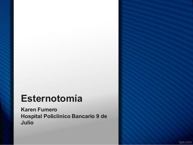 Esternotomía Karen Fumero Hospital Policlínico Bancario 9 de Julio