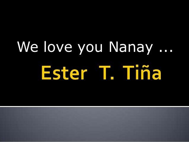 We love you Nanay ...