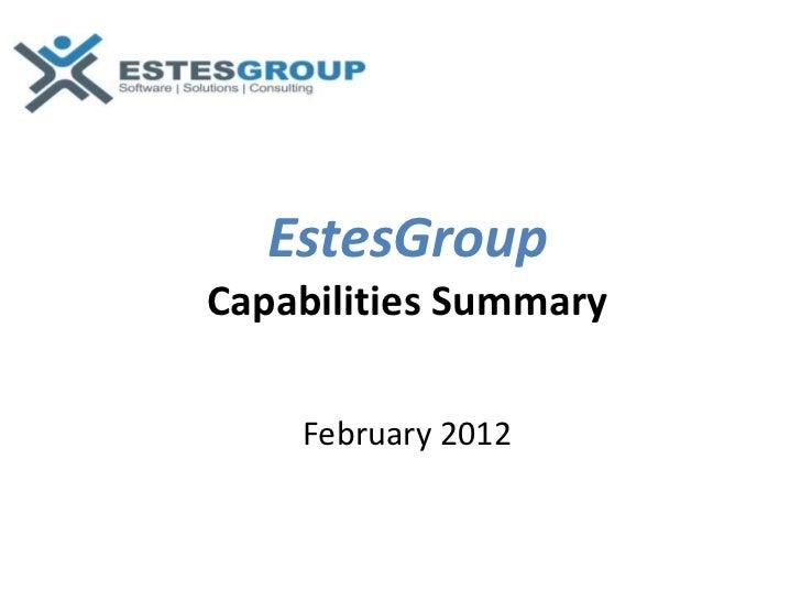 EstesGroupCapabilities Summary    February 2012