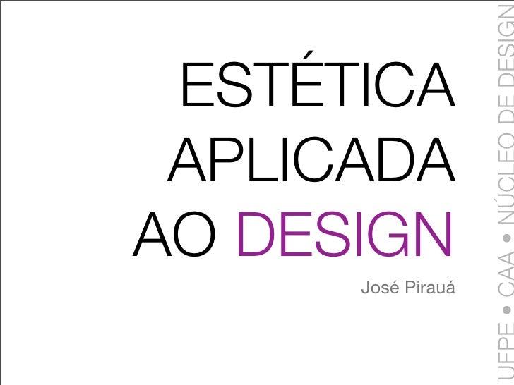 ESTÉTICA  APLICADA AO DESIGN       José Pirauá