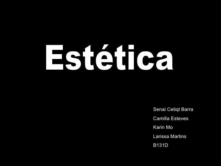Estética Senai Cetiqt Barra Camilla Esteves  Karin Mo  Larissa Martins B131D