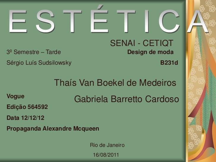 ESTÉTICA<br />SENAI - CETIQT<br />Design de moda<br />                    B231d<br />3º Semestre – Tarde<br />Sérgio Luís ...