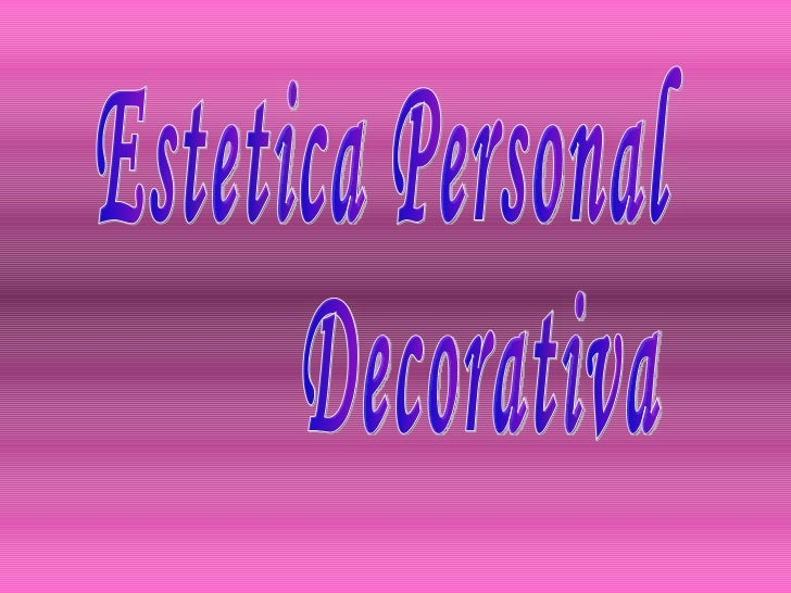 Estetica Personal Decorativa