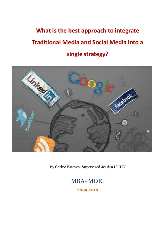 What is the best approach to integrateTraditional Media and Social Media into a               single strategy?      By Car...