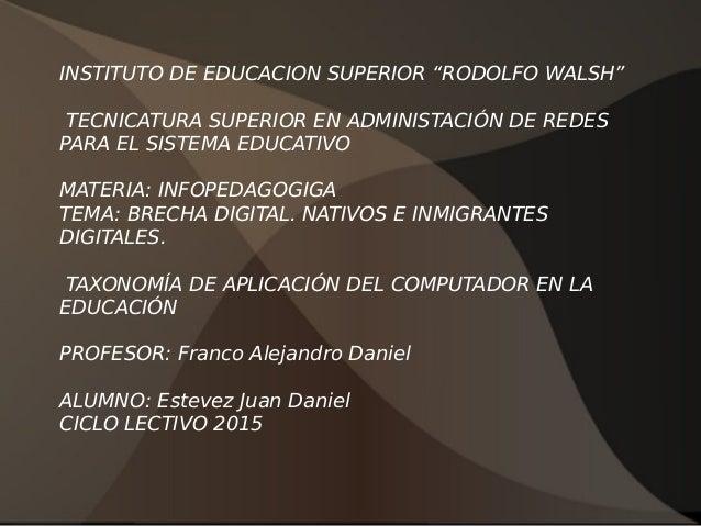 """INSTITUTO DE EDUCACION SUPERIOR """"RODOLFO WALSH"""" TECNICATURA SUPERIOR EN ADMINISTACIÓN DE REDES PARA EL SISTEMA EDUCATIVO M..."""