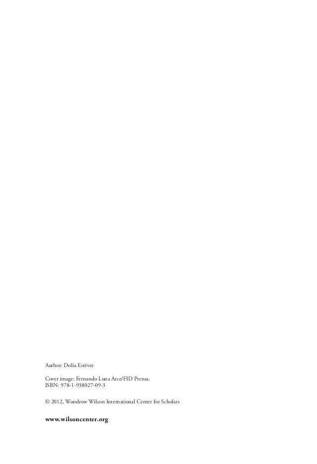 Author: Dolia EstévezCover image: Fernando Luna Arce/FID Prensa.ISBN: 978-1-938027-09-3© 2012, Woodrow Wilson Internationa...