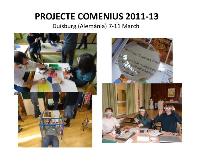 PROJECTE COMENIUS 2011-13 Duisburg (Alemània) 7-11 March