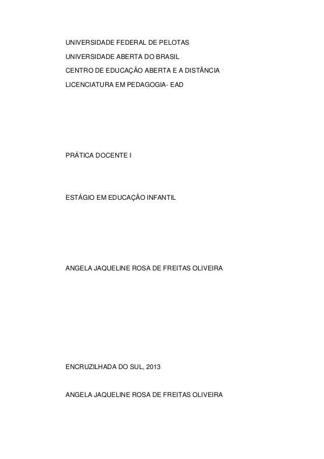 UNIVERSIDADE FEDERAL DE PELOTAS  UNIVERSIDADE ABERTA DO BRASIL  CENTRO DE EDUCAÇÃO ABERTA E A DISTÂNCIA  LICENCIATURA EM P...