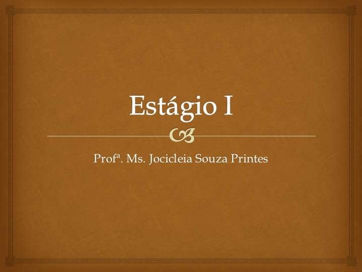Profª. Ms. Jocicleia Souza Printes