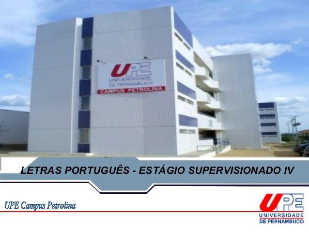 LETRAS PORTUGUÊS - ESTÁGIO SUPERVISIONADO IV