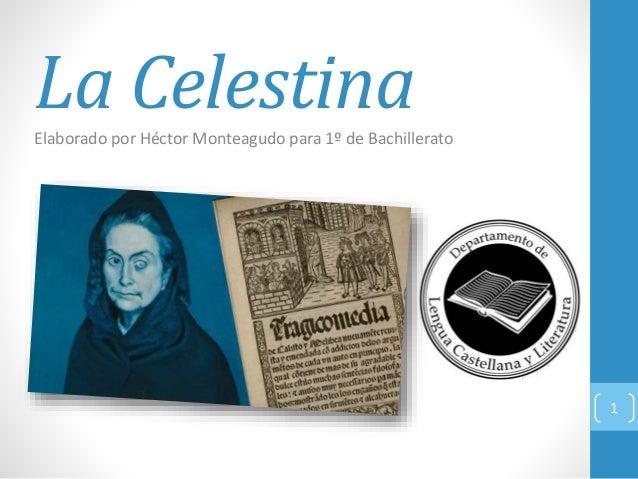 La CelestinaElaborado por Héctor Monteagudo para 1º de Bachillerato 1