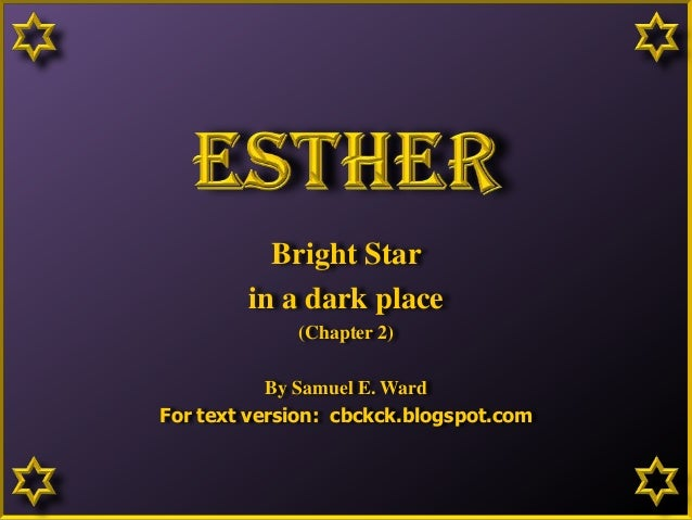 Bright Star in a dark place (Chapter 2) By Samuel E. Ward For text version: cbckck.blogspot.com