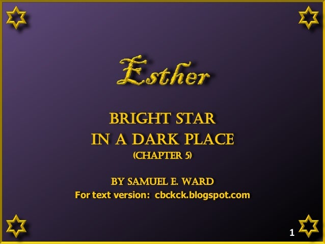 Bright Star in a dark place (Chapter 5) By Samuel E. Ward For text version: cbckck.blogspot.com  1
